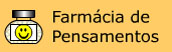 http://www.farmaciadepensamentos.com/index.htm